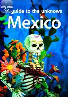 Lonely Planet: Путеводитель по неизвестной Мексике, 2015