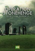 BBC: Операция Стоунхендж. Тайна, скрытая под камнями