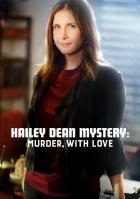 Расследование Хейли Дин: Убийство с любовью
