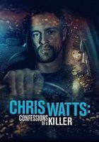 Крис Уотс: признания убийцы