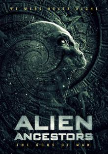 Инопланетяне: предки древних богов, 2021