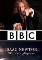 Исаак Ньютон: Последний чародей
