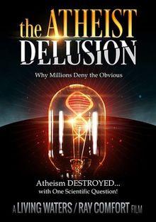 Заблуждение атеизма. Почему миллионы отвергают очевидное?, 2016