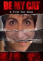 Будь моей киской: Фильм для Энн