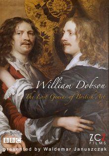 BBC: Забытые гении британского искусства: Вильям Добсон, 2010