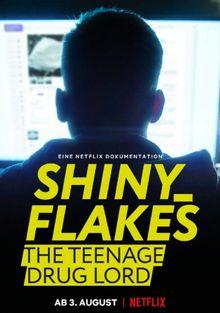 Shiny_Flakes: Молодой наркобарон, 2021