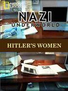Последние тайны Третьего рейха: Женщины Гитлера