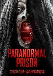 Паранормальная тюрьма, 2021