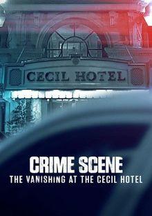 Место преступления: Исчезновение в отеле «Сесил», 2021