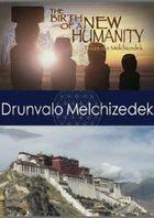 Друнвало Мельхиседек: Рождение Нового Человечества