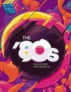 80-е: Десятилетие, которое сотворило нас
