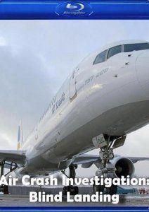 Расследования авиакатастроф: Посадка вслепую, 2006