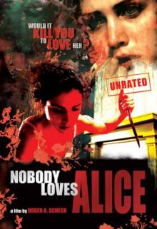 Никто не любит Элис, 2008